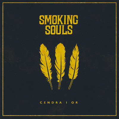 SMOKING SOULS - Cendra i or (2017)